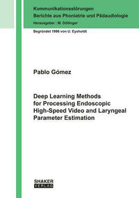 Deep Learning Methods for Processing Endoscopic High-Speed Video and Laryngeal Parameter Estimation