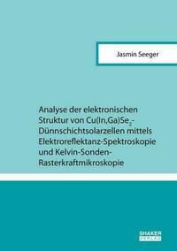 Analyse der elektronischen Struktur von Cu(In,Ga)Se2-Dünnschichtsolarzellen mittels Elektroreflektanz-Spektroskopie und Kelvin-Sonden-Rasterkraftmikroskopie