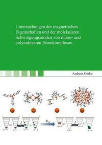 Untersuchungen der magnetischen Eigenschaften und der molekularen Schwingungsmoden von mono- und polynuklearen Eisenkomplexen