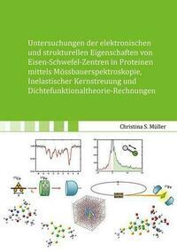 Untersuchungen der elektronischen und strukturellen Eigenschaften von Eisen- Schwefel-Zentren in Proteinen mittels Mössbauerspektroskopie, Inelastischer Kernstreuung und Dichtefunktionaltheorie-Rechnungen