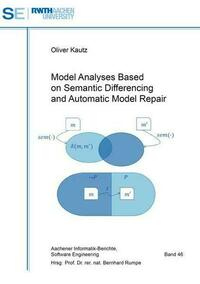 Model Analyses Based on Semantic Differencing and Automatic Model Repair