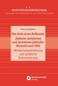 Das Ende eines Aufbruchs. Jüdische Juristinnen und Juristinnen jüdischer Herkunft nach 1933