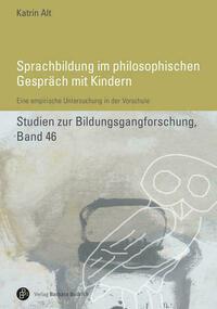 Sprachbildung im philosophischen Gespräch mit Kindern