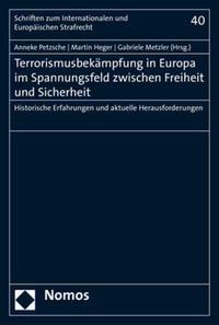 Terrorismusbekämpfung in Europa im Spannungsfeld zwischen Freiheit und Sicherheit