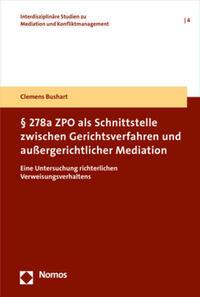 § 278a ZPO als Schnittstelle zwischen Gerichtsverfahren und außergerichtlicher Mediation