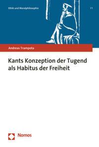 Kants Konzeption der Tugend als Habitus der Freiheit