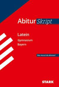 AbiturSkript - Latein - Bayern
