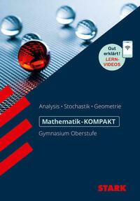 Mathematik-KOMPAKT Gymnasium - Kompendium Oberstufe