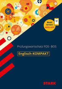 Englisch-KOMPAKT Prüfungswortschatz FOS/BOS
