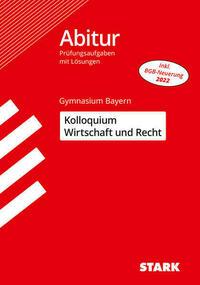 STARK Kolloquiumsprüfung Bayern - Wirtschaft und Recht
