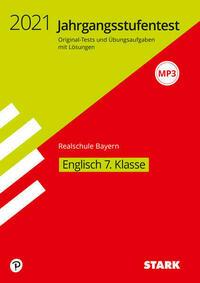 STARK Jahrgangsstufentest Realschule 2021 - Englisch 7. Klasse - Bayern