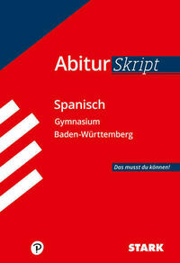 STARK AbiturSkript - Spanisch - BaWü
