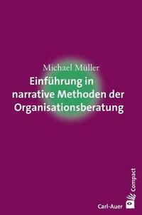 Einführung in narrative Methoden der Organisationsberatung