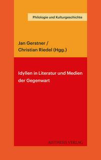Idyllen in Literatur und Medien der Gegenwart