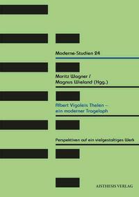 Albert Vigoleis Thelen - ein moderner Tragelaph