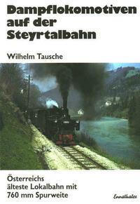 Dampflokomotiven auf der Steyrtalbahn