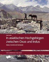 In asiatischen Hochgebirgen zwischen Oxus und Indus
