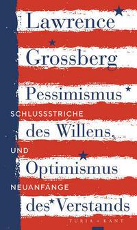 Pessimismus des Willens, Optimismus des Verstands
