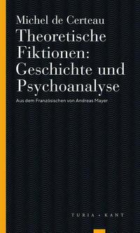 Theoretische Fiktionen. Geschichte und...