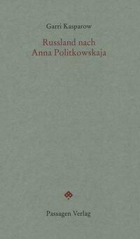 Russland nach Anna Politkowskaja