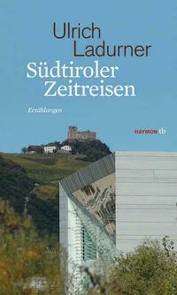 Südtiroler Zeitreisen