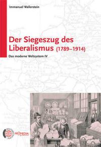 Der Siegeszug des Liberalismus (1789 - 1914)