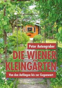 Die Wiener Kleingärten