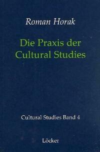 Die Praxis der Cultural Studies