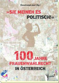 """""""Sie meinen es politisch!"""" 100 Jahre..."""