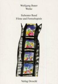 Werke - Bauer, Wolfgang / Filme und...
