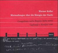 Mutmassungen über die Königin der Nacht /Congetture sulla Regina della notte /Ugibanje o Kraljici noči