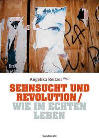 Sehnsucht und Revolution / Wie im echten Leben