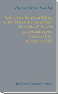 Literarische Erzählung oder kritische Analyse? Ein Duell in der gegenwärtigen Geschichtswissenschaft