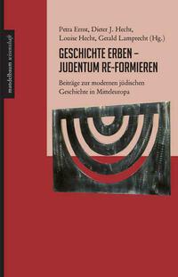 Geschichte erben - Judentum re-formieren