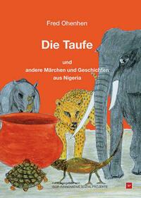 Die Taufe und andere Märchen und Geschichten...