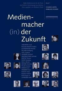 Medienmacher (in) der Zukunft