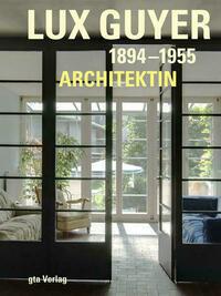 Lux Guyer (1894–1955). Architektin