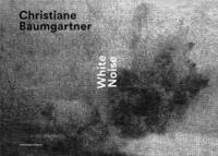 Christiane Baumgartner – White Noise