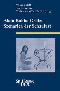Alain Robbe-Grillet – Szenarien der Schaulust
