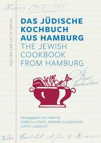 Das Jüdische Kochbuch aus Hamburg. The Jewish Cookbook from Hamburg