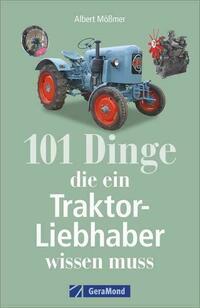 101 Dinge, die ein Traktor-Liebhaber wissen...