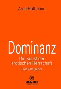 Dominanz – Die Kunst der erotischen Herrschaft | Erotischer Ratgeber