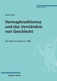 Hermaphroditismus und das Verständnis von Geschlecht