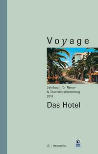 Voyage. Jahrbuch für Reise- und Tourismusforschung, 2011