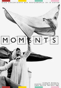 Moments – Eine Geschichte der Performance...