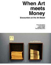 When Art meets Money. Encounters at the Art...