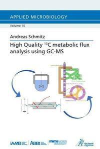 High Quality 13C metabolic flux analysis using GC-MS