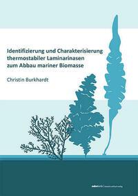 Identifizierung und Charakterisierung thermostabiler Laminarinasen zum Abbau mariner Biomasse
