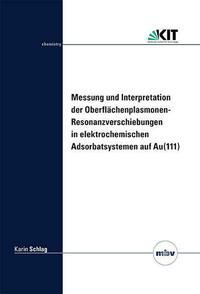 Messung und Interpretation der Oberflächenplasmonen- Resonanzverschiebungen in elektrochemischen Adsorbatsystemen auf Au(111)