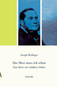 Eine Reise mit Adalbert Stifter